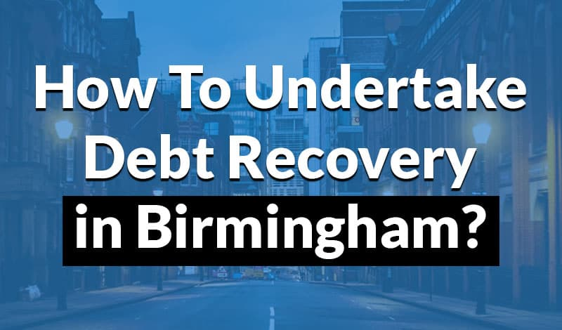 how to undertake debt recovery in birmingham